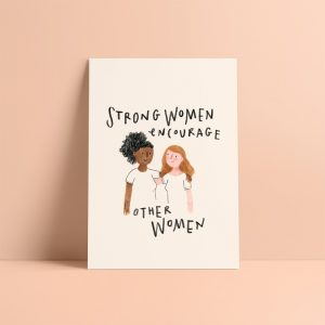 Strong women encourage other women